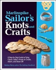 Marlinespike Sailor's Knots and Crafts - Arthur Beale