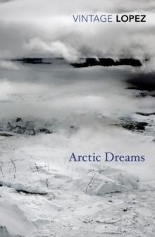 Arctic Dreams - Barry Lopez - Arthur Beale