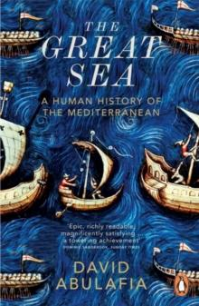 The Great Sea : A Human History of the Mediterranean - Arthur Beale