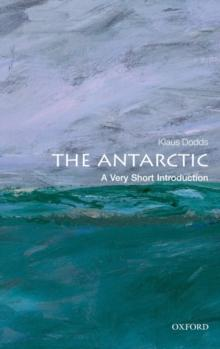 The Antarctic: A Very Short Introduction - Arthur Beale