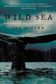 Wild Sea : A History of the Southern Ocean - Arthur Beale