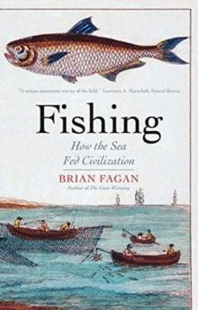 Fishing : How the Sea Fed Civilization by Brian Fagan (Author) - Arthur Beale