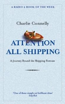 Attention All Shipping by Charlie Connelly - Arthur Beale