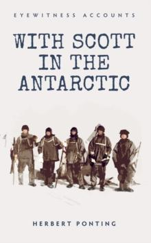 With Scott in the Antarctic - Arthur Beale