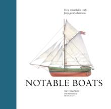 Notable Boats : Forty Small Craft, Forty Great Adventures - Arthur Beale