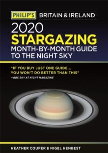 Philip's 2020 Stargazing Month-By-Month Guide to the Night Sky Britain and Ireland - Arthur Beale