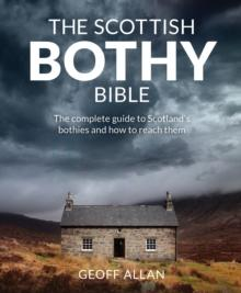 The Scottish Bothy Bible - Arthur Beale