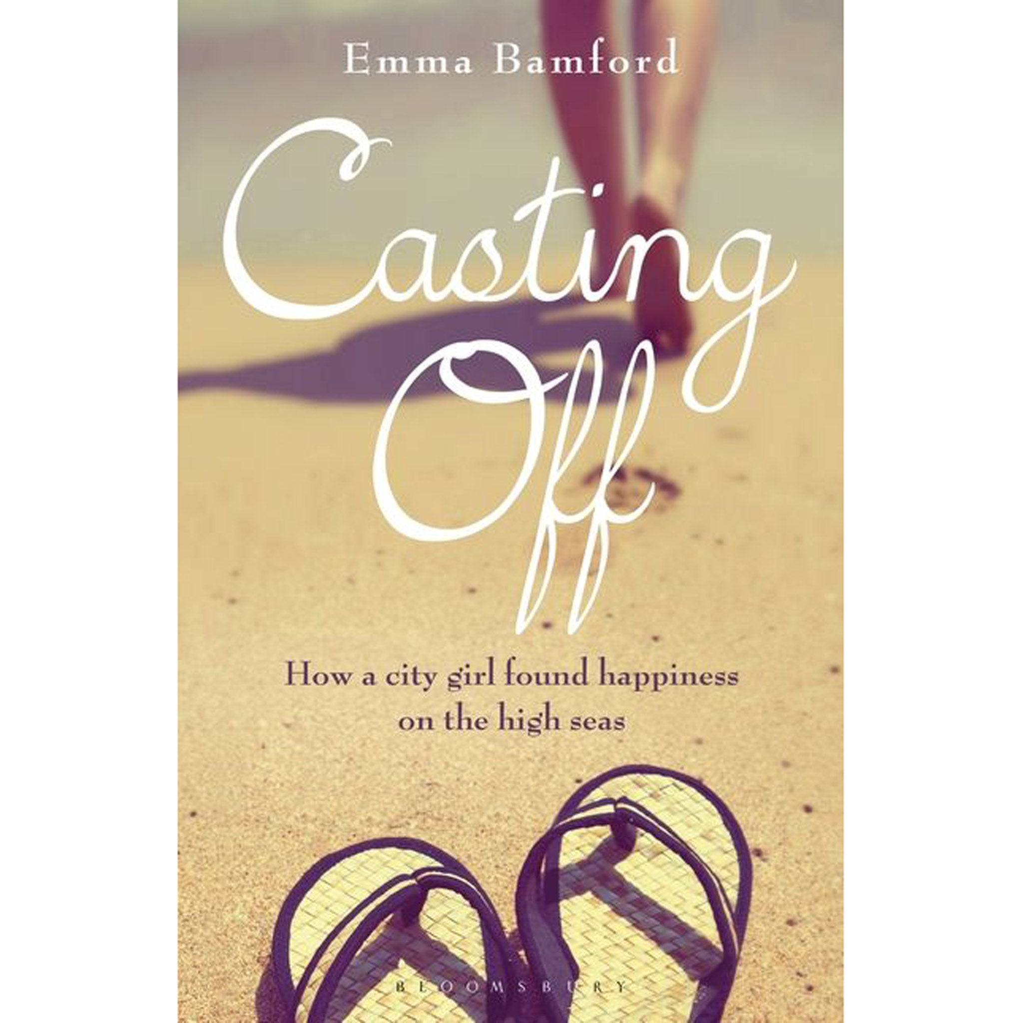 Casting Off : How a City Girl Found Happiness on the High Seas