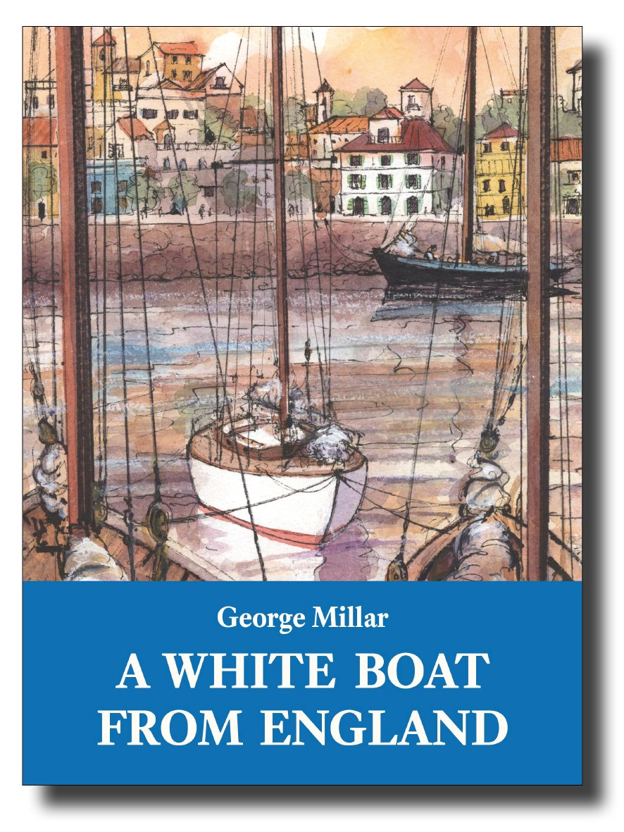 A White Boat from England - George Millar - Arthur Beale