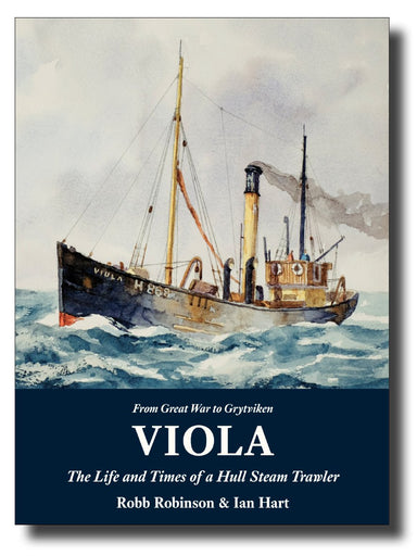 Viola - The Life and Times of a Hull Steam Trawler - Arthur Beale
