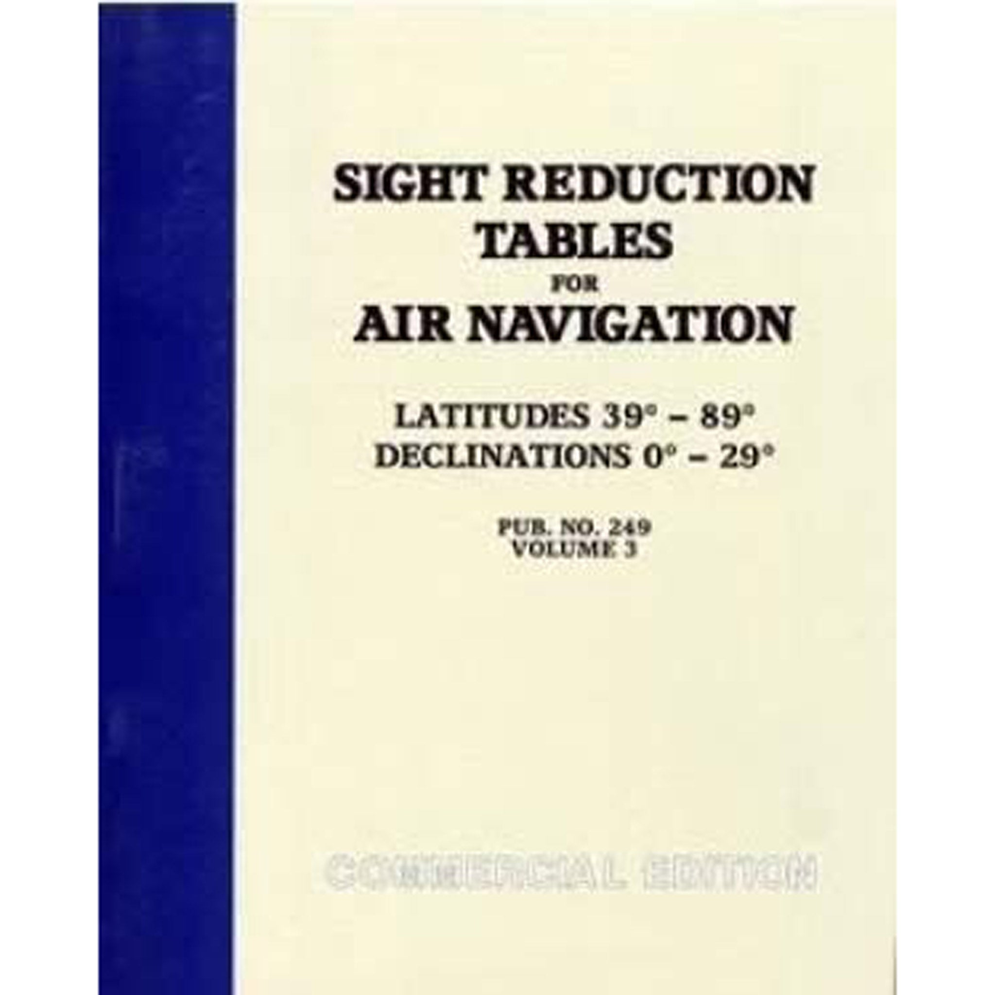 Sight Reduction Tables for Air Navigation Vol 3 (Latitudes 39-89)