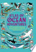 Atlas of Ocean Adventures - Arthur Beale