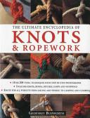 The Ultimate Encyclopedia of Knots & Ropework - Arthur Beale