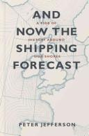 And Now The Shipping Forecast : A Tide of History Around Our Shores - Arthur Beale