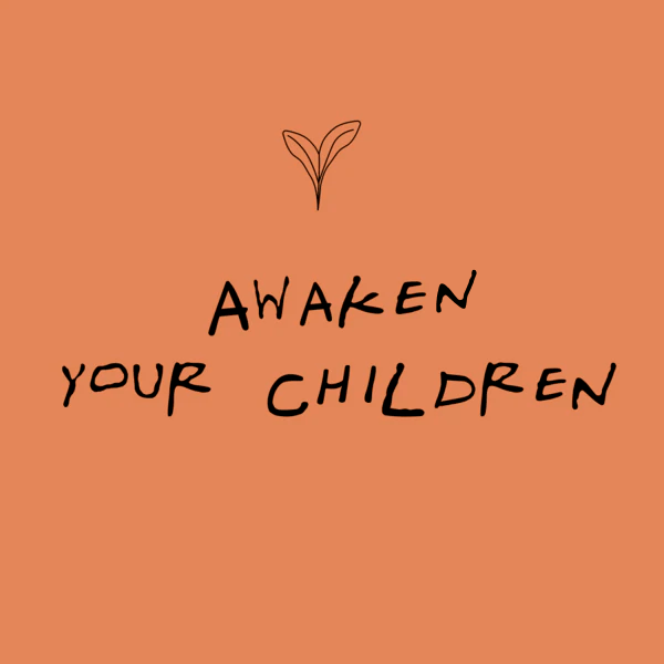 Awake your Children