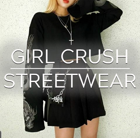 Girl Crush 💋 Streetwear Collection