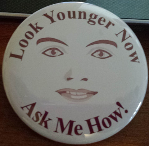 "3"" ""Look Younger Now"" Skincare Button"