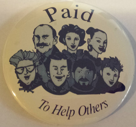 "3"" Paid to Help Others Button"