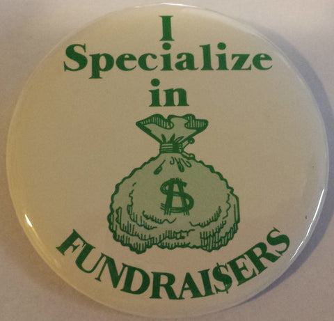 "3"" Specialize in Fundraisers Button"
