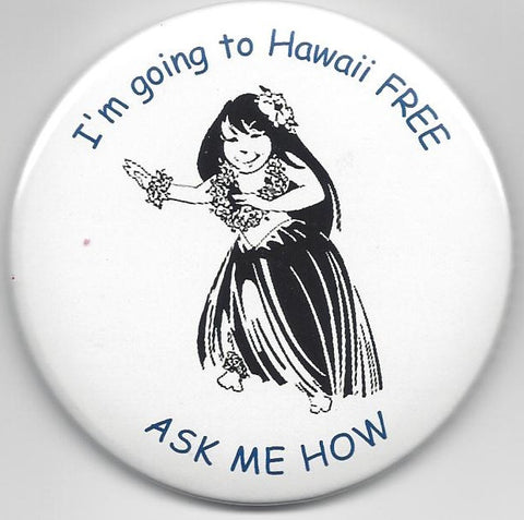 "3"" Going to Hawaii FREE Button"