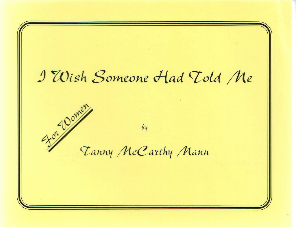 """I Wish Someone Had Told Me - For Women"" (Paperback) by Tanny McCarthy Mann"