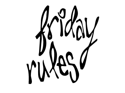 Friday Rules: 11.12.2015