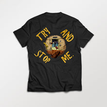 Load image into Gallery viewer, Try And Stop Me. Unisex Tour Tee