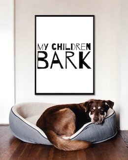 My Children Bark Art Poster Dog Lovers Gift
