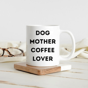 Dog Mother Coffee Lover Mug Gift
