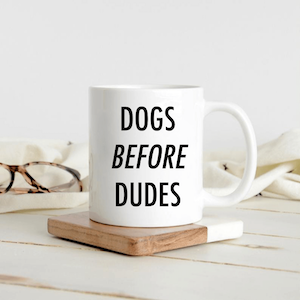 Funny Dogs Before Dudes Coffee Mug