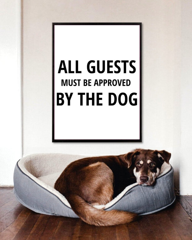 All Guests Must Be Approved By The Dog Art Poster 18x24 Woofingtons