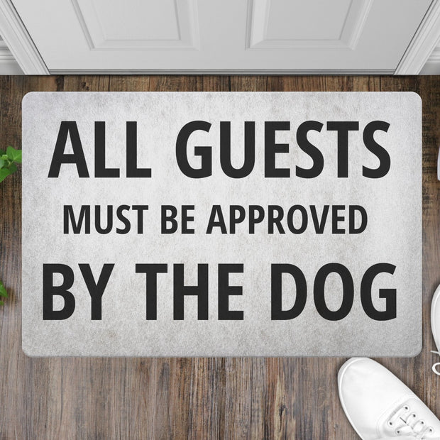 All Guests Must Be Approved By The Dog Welcome Mat Mat Woofingtons