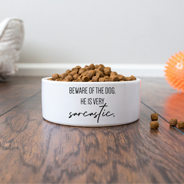 Beware Of The Dog He Is Very Sarcastic Dog Bowl-dog-lover-gift