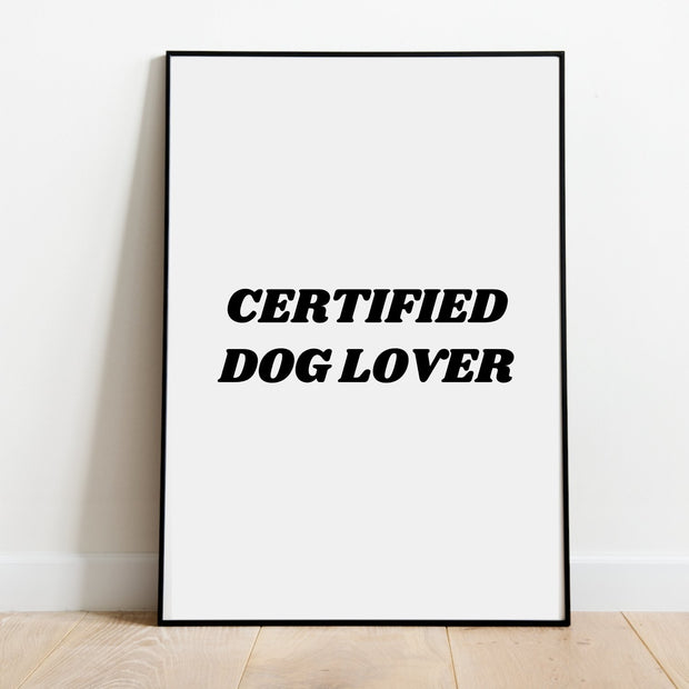 Certified Dog Lover Art Poster 18x24 Woofingtons