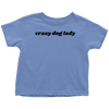 Crazy Dog Lady Toddler Tee Toddler T-Shirt Woofingtons