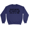 Disappointing My Parents One Dog At A Time Unisex Sweatshirt Crewneck Sweatshirt Woofingtons
