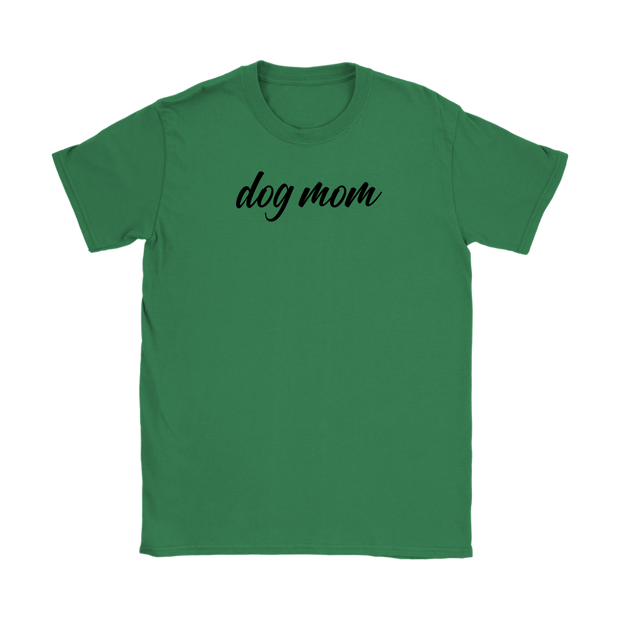 Dog Mom Script Womens Tee Gildan Womens T-Shirt Woofingtons
