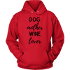 Dog Mother Wine Lover Unisex Hoodie Unisex Hoodie Woofingtons