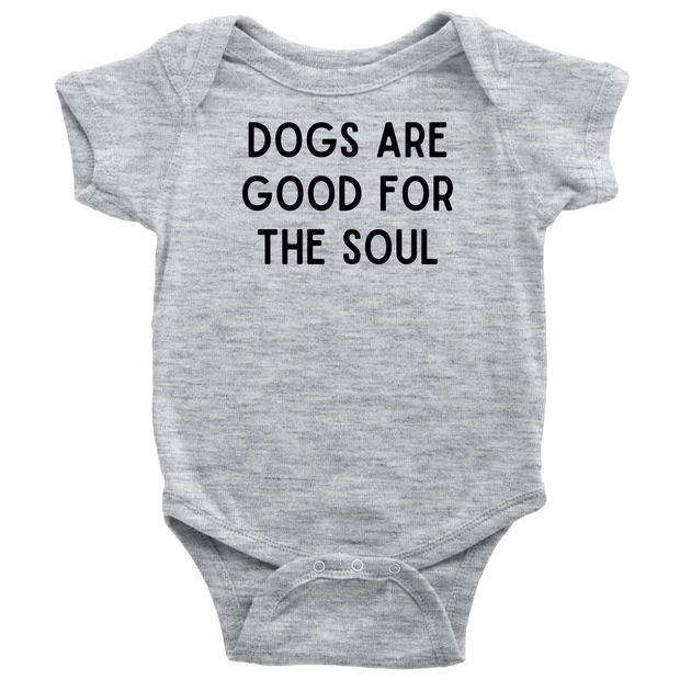 Dogs Are Good For The Soul Baby Onesie Baby Bodysuit Woofingtons