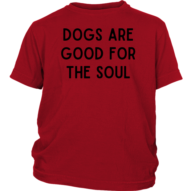 Dogs Are Good For The Soul Youth Tee District Youth Shirt Woofingtons