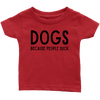 DOGS Because People Suck Baby Tee Infant T-Shirt Woofingtons