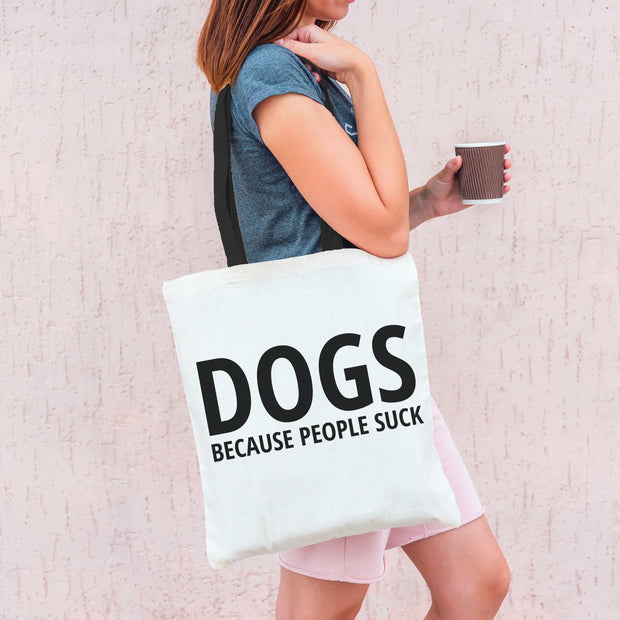 DOGS Because People Suck Tote Bag Tote Bag Woofingtons