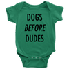 Dogs Before Dudes Baby Onesie-Kelly-Woofingtons