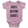 Dogs Before Dudes Baby Onesie-Pink-Woofingtons