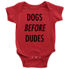 Dogs Before Dudes Baby Onesie-Red-Woofingtons