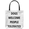 Dogs Welcome People Tolerated Tote Bag Tote Bag Woofingtons