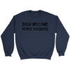 Dogs Welcome People Tolerated Unisex Sweatshirt Crewneck Sweatshirt Woofingtons