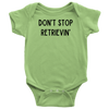 Don't Stop Retrievin' Baby Onesie Baby Bodysuit Woofingtons