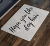 Hope You Like Dog Hair Welcome Mat Mat Woofingtons
