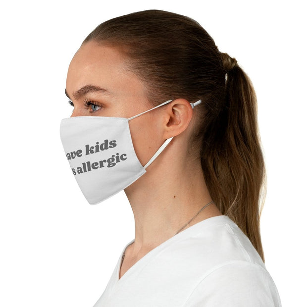 I Can't Have Kids My Dog Is Allergic Fabric Face Mask-Apparel-One size-Woofingtons